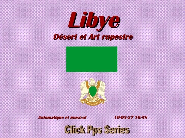 Libye Désert et Art rupestre Automatique et musical  10-03-27   10:58 Click Pps Series