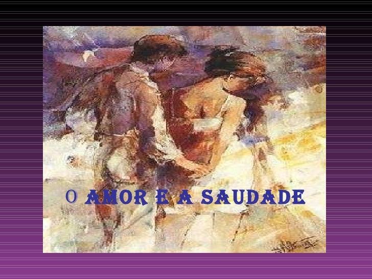 Saudade e Amor na Literatura e Património Português