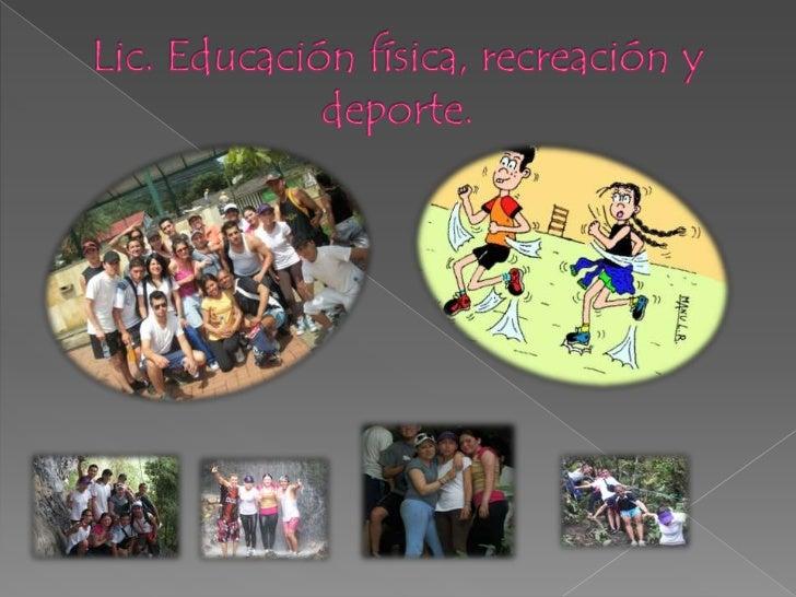 Lic. Educación física, recreación y deporte.<br />