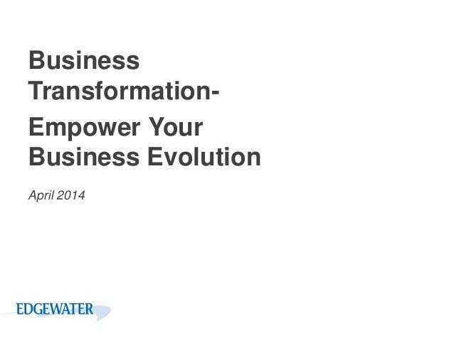 Business Transformation- Empower Your Business Evolution April 2014