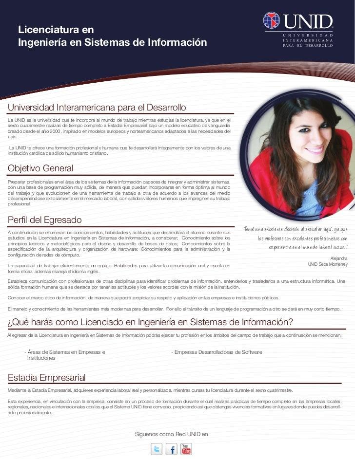 Licenciatura en     Ingeniería en Sistemas de InformaciónUniversidad Interamericana para el DesarrolloLa UNID es la univer...