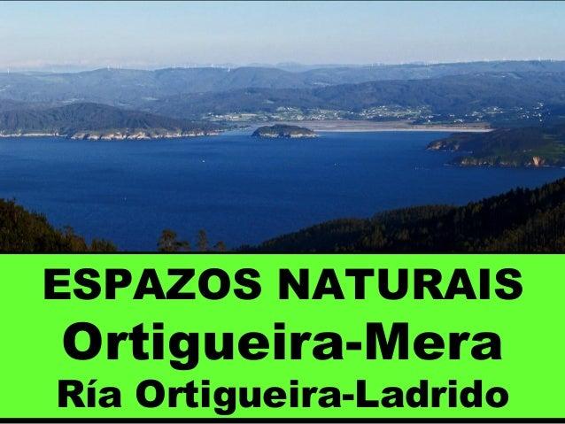 ESPAZOS NATURAIS Ortigueira-Mera Ría Ortigueira-Ladrido