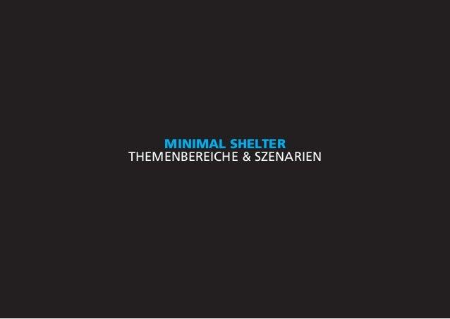 MINIMAL SHELTER THEMENBEREICHE & SZENARIEN