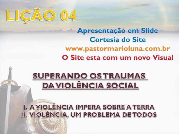 Apresentação em Slide        Cortesia do Site www.pastormarioluna.com.brO Site esta com um novo Visual