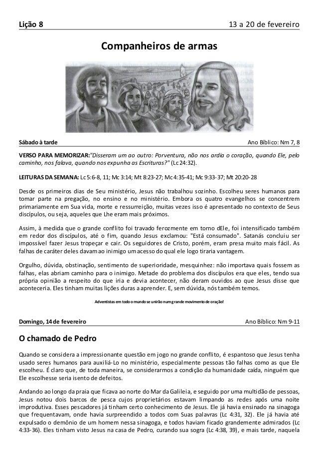 """Lição 8 13 a 20 de fevereiro Companheiros de armas Sábado à tarde Ano Bíblico: Nm 7, 8 VERSO PARA MEMORIZAR:""""Disseram um a..."""
