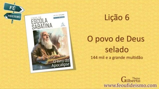 Lição 06 - O povo de deus selado - ptgd