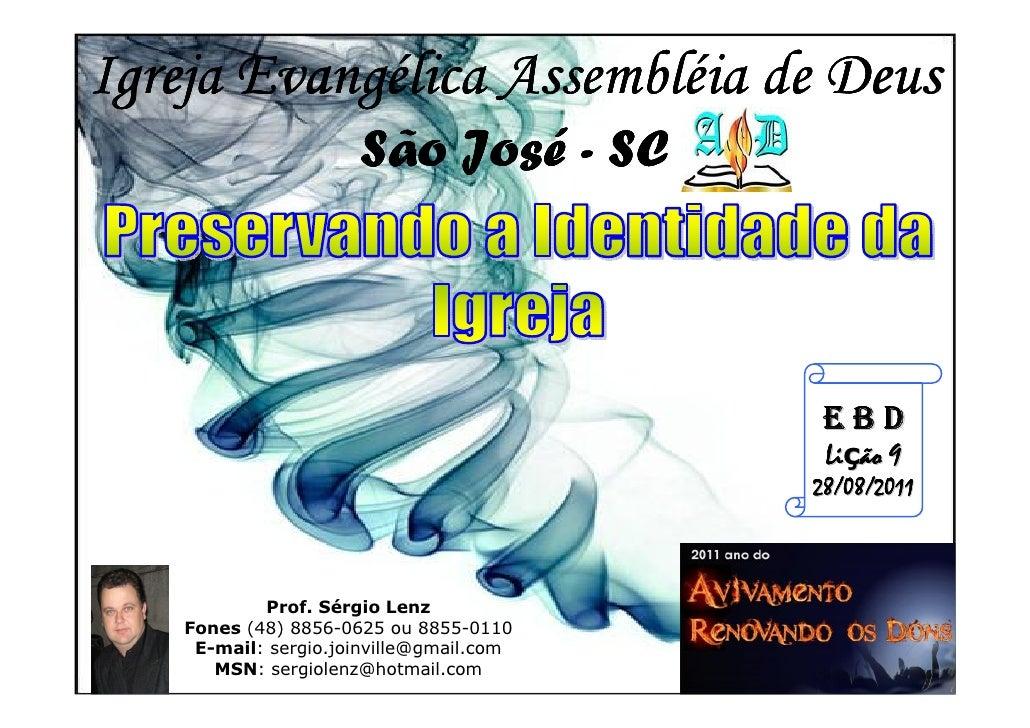 Igreja Evangélica Assembléia de Deus       Evangé Assemblé                          José                      São José - S...
