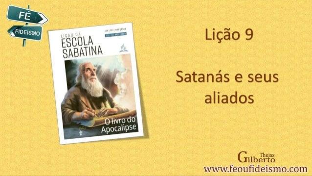 Satanás e seus aliados, lição 09 - PTDO