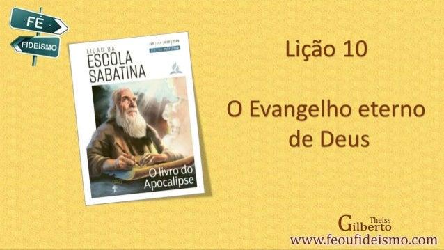 O evangelho eterno de Deus e as três mensagens angélicas - Lição 10 - PTGD