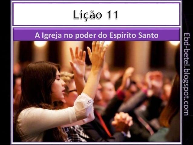 A Igreja no poder do Espírito Santo