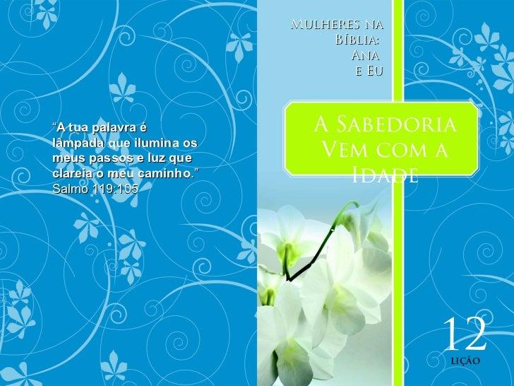 Mulheres na                               Bíblia:                                 Ana                                  e E...