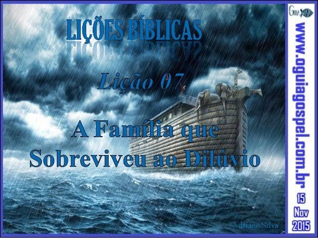 1 - Depois, disse o SENHOR a Noé: Entra tu e toda a tua casa na arca, porque te hei visto justo diante de mim nesta geraçã...