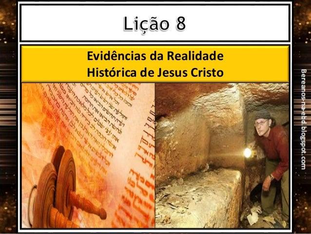 Evidências da Realidade Histórica de Jesus Cristo