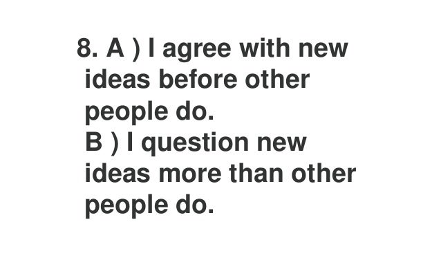 12.A ) With a hard decision, I choose what I know is right. B ) With a hard decision, I choose what I feel is right.
