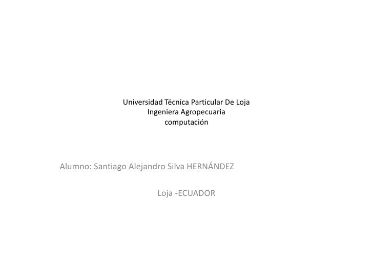 Universidad Técnica Particular De Loja                      Ingeniera Agropecuaria                           computaciónAl...
