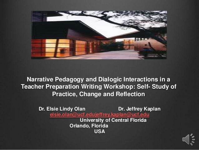 Narrative Pedagogy and Dialogic Interactions in a Teacher Preparation Writing Workshop: Self- Study of Practice, Change an...