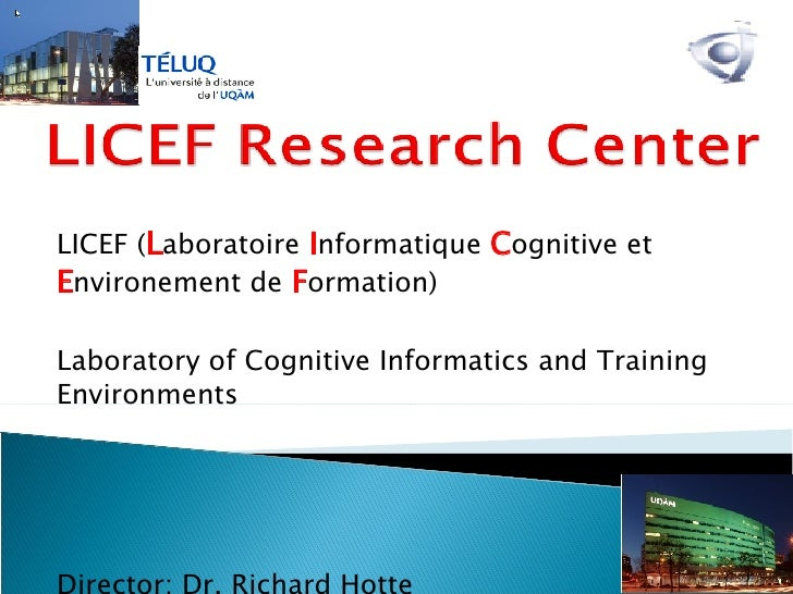 LICEF ( L aboratoire  I nformatique  C ognitive et  E nvironement de  F ormation) Laboratory of Cognitive Informatics and ...