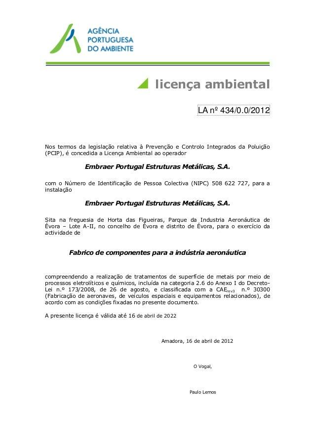 licença ambiental LA nº 434/0.0/2012 Nos termos da legislação relativa à Prevenção e Controlo Integrados da Poluição (PCIP...