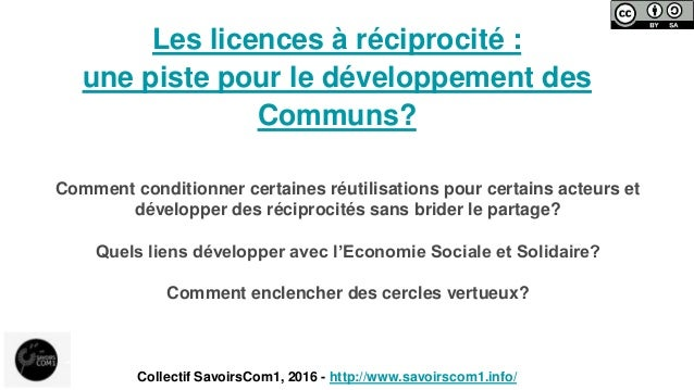 Les licences à réciprocité : une piste pour le développement des Communs? Comment conditionner certaines réutilisations po...
