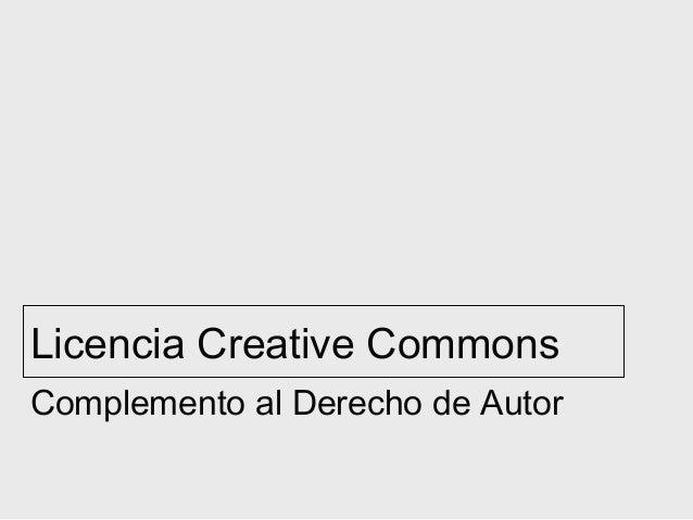 Licencia Creative Commons Complemento al Derecho de Autor