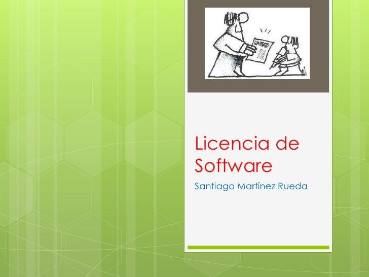 Licencia de Software<br />Santiago Martínez Rueda<br />