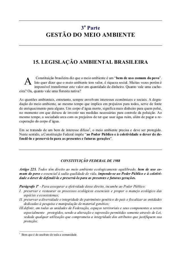 """3aParteGESTÃO DO MEIO AMBIENTE15. LEGISLAÇÃO AMBIENTAL BRASILEIRAConstituição brasileira diz que o meio ambiente é um """"bem..."""