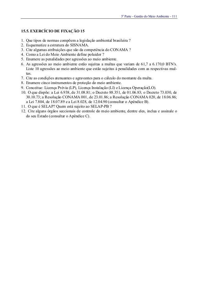3aParte - Gestão do Meio Ambiente - 11115.5. EXERCÍCIO DE FIXAÇÃO 151. Que tipos de normas compõem a legislação ambiental ...