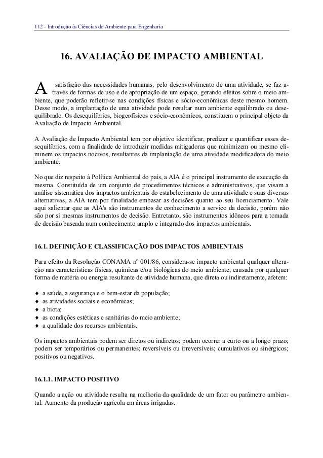 112 - Introdução às Ciências do Ambiente para Engenharia16. AVALIAÇÃO DE IMPACTO AMBIENTALsatisfação das necessidades huma...