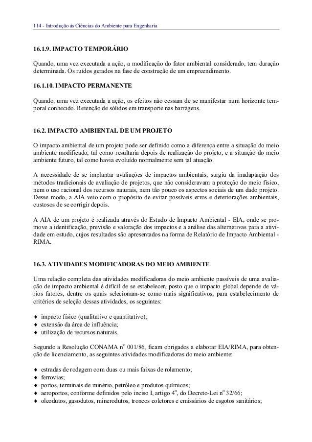 114 - Introdução às Ciências do Ambiente para Engenharia16.1.9. IMPACTO TEMPORÁRIOQuando, uma vez executada a ação, a modi...