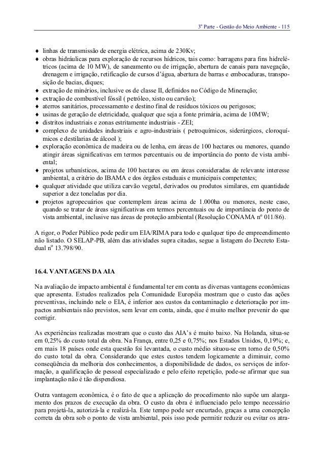 3aParte - Gestão do Meio Ambiente - 115♦ linhas de transmissão de energia elétrica, acima de 230Kv;♦ obras hidráulicas par...