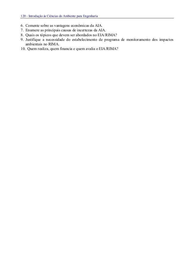 120 - Introdução às Ciências do Ambiente para Engenharia6. Comente sobre as vantagens econômicas da AIA.7. Enumere as prin...