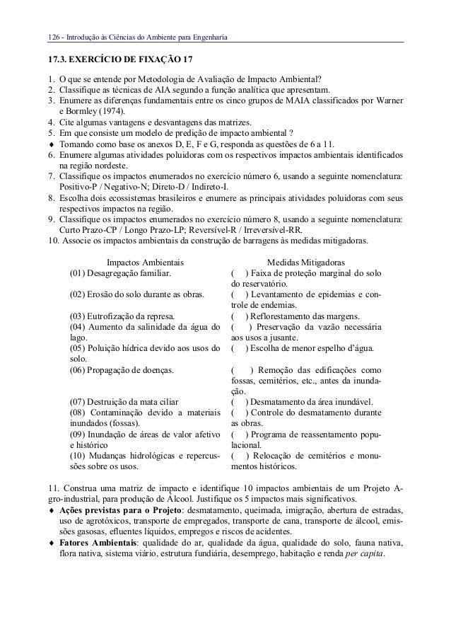 126 - Introdução às Ciências do Ambiente para Engenharia17.3. EXERCÍCIO DE FIXAÇÃO 171. O que se entende por Metodologia d...