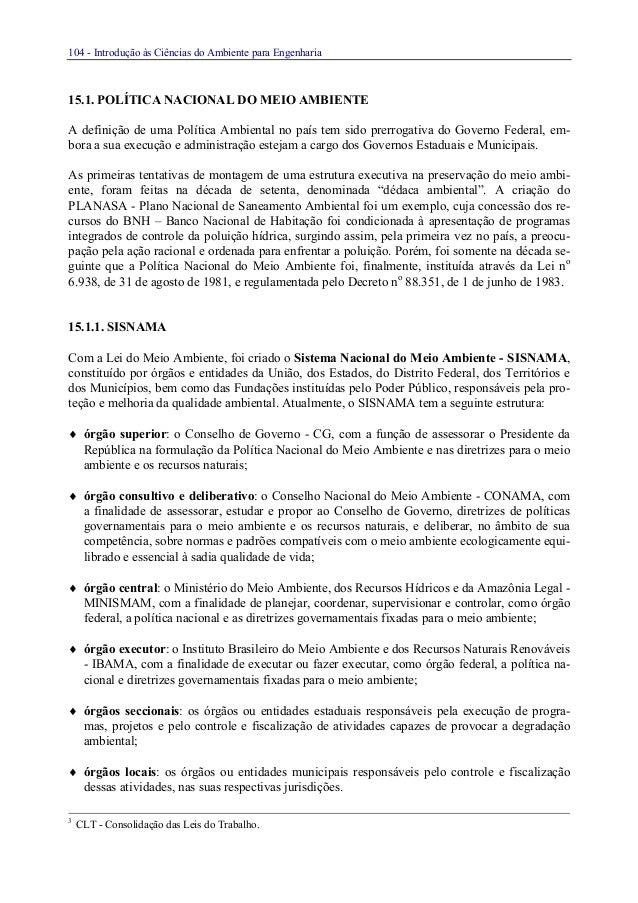104 - Introdução às Ciências do Ambiente para Engenharia15.1. POLÍTICA NACIONAL DO MEIO AMBIENTEA definição de uma Polític...