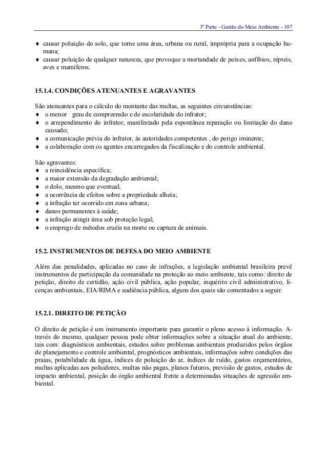 3aParte - Gestão do Meio Ambiente - 107♦ causar poluição do solo, que torne uma área, urbana ou rural, imprópria para a oc...