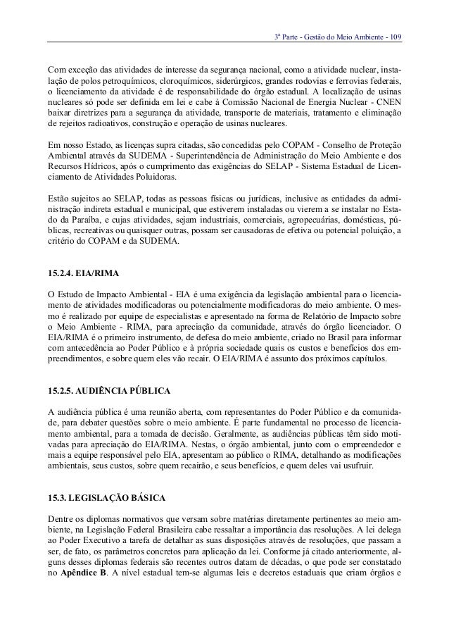 3aParte - Gestão do Meio Ambiente - 109Com exceção das atividades de interesse da segurança nacional, como a atividade nuc...
