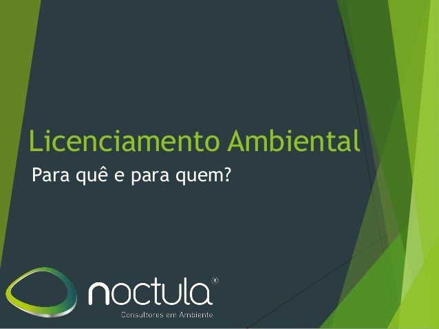 Licenciamento Ambiental Para quê e para quem?