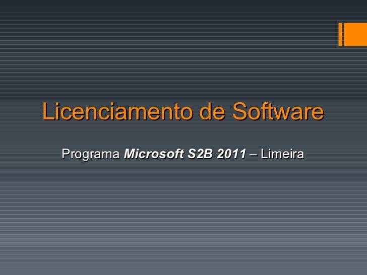 Licenciamento de Software Programa  Microsoft S2B 2011  – Limeira