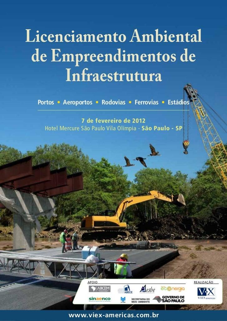 Licenciamento Ambiental de Empreendimentos de     Infraestrutura Portos • Aeroportos • Rodovias • Ferrovias • Estádios    ...