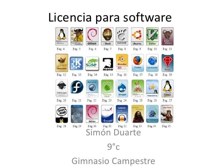 Licencia para software<br />Simón Duarte<br />9°c<br />Gimnasio Campestre<br />