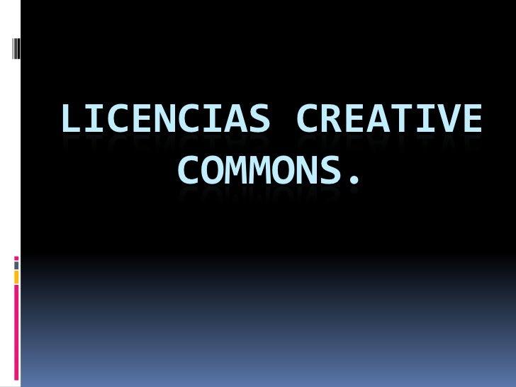 LICENCIAS CREATIVE     COMMONS.