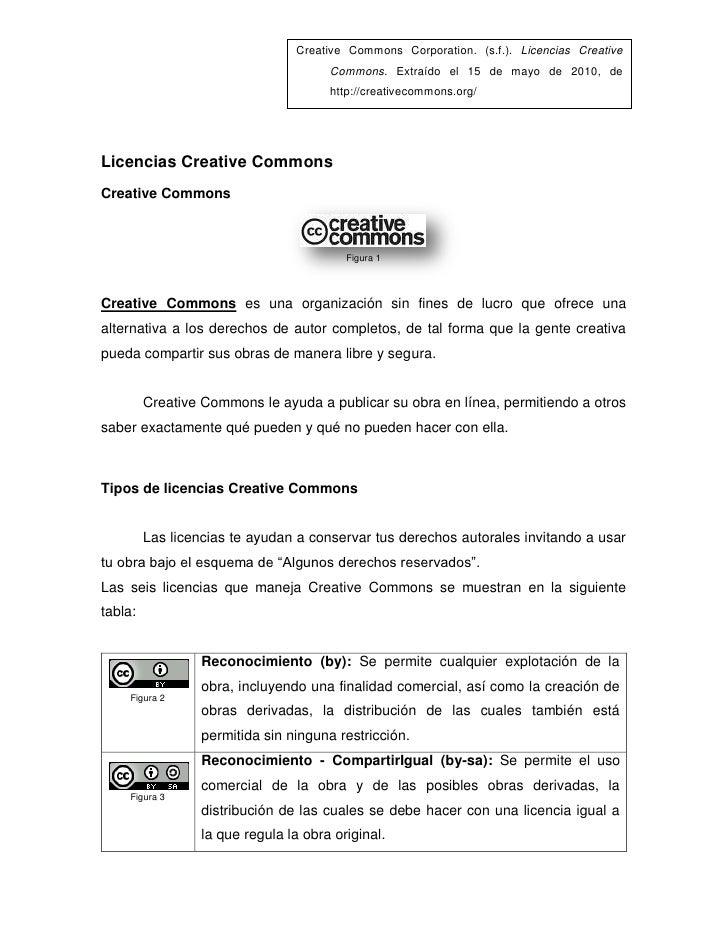 Creative Commons Corporation. (s.f.). Licencias Creative                                        Commons. Extraído el 15 de...