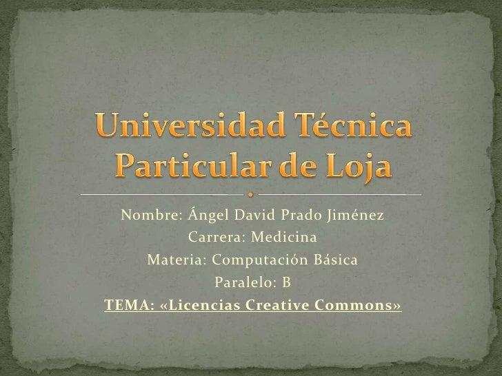 Nombre: Ángel David Prado Jiménez          Carrera: Medicina    Materia: Computación Básica             Paralelo: BTEMA: «...