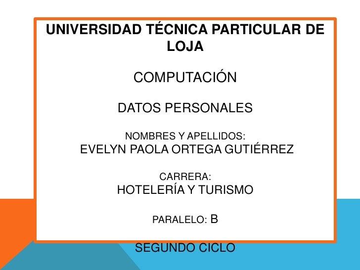 UNIVERSIDAD TÉCNICA PARTICULAR DE              LOJA           COMPUTACIÓN         DATOS PERSONALES          NOMBRES Y APEL...