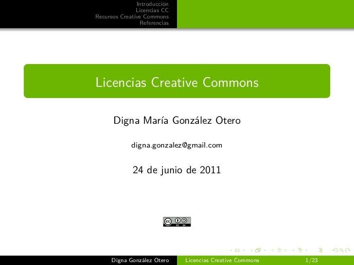 Introducción               Licencias CCRecursos Creative Commons                ReferenciasLicencias Creative Commons     ...