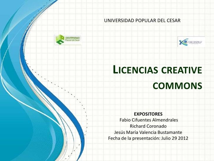 UNIVERSIDAD POPULAR DEL CESAR   LICENCIAS CREATIVE                      COMMONS              EXPOSITORES       Fabio Cifue...