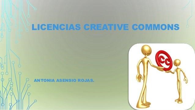 LICENCIAS CREATIVE COMMONS ANTONIA ASENSIO ROJAS.
