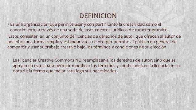 DEFINICION • Es una organización que permite usar y compartir tanto la creatividad como el conocimiento a través de una se...