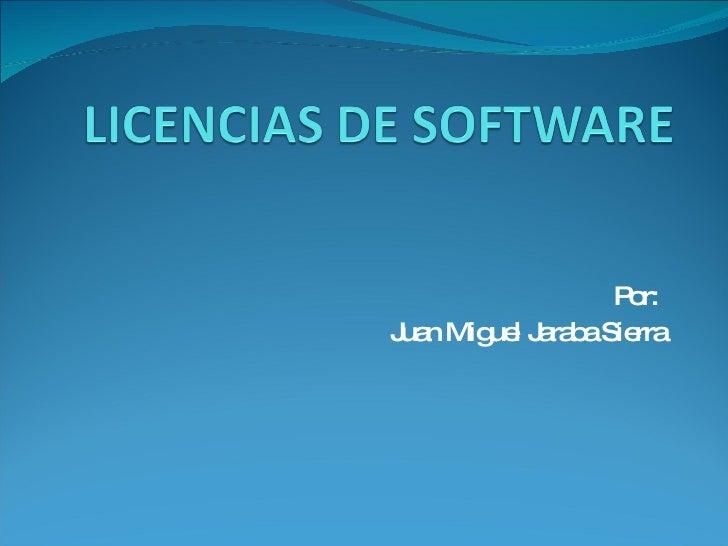 Por:  Juan Miguel Jaraba Sierra