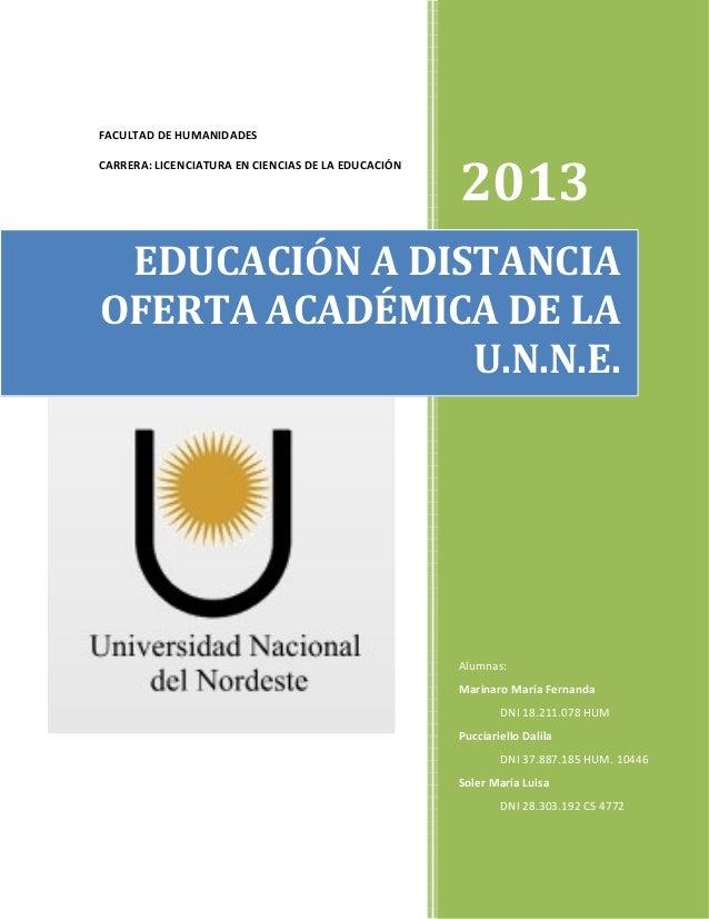 FACULTAD DE HUMANIDADESCARRERA: LICENCIATURA EN CIENCIAS DE LA EDUCACIÓN2013Alumnas:Marinaro María FernandaDNI 18.211.078 ...