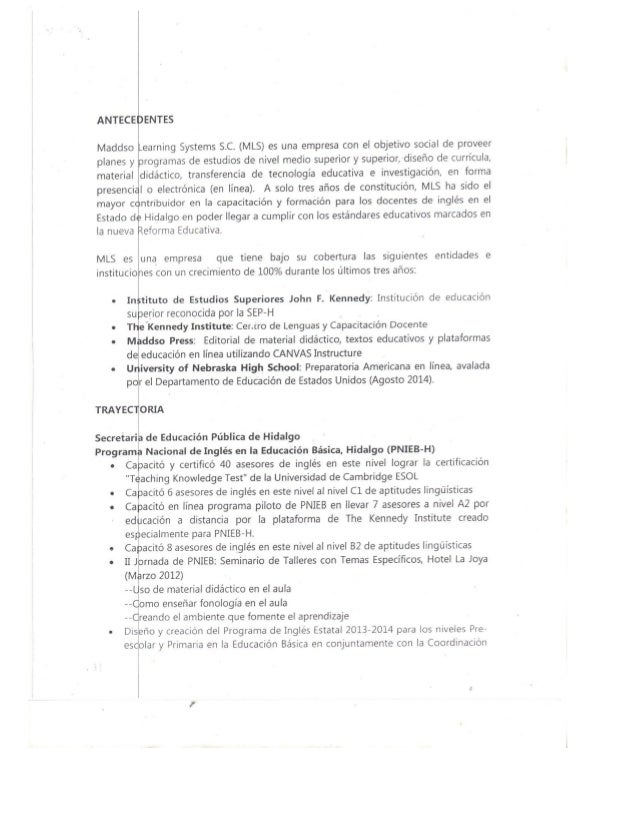 ANTECEDENTES  Maddso Learning Systems S. C. (MLS) es una empresa con el objetivo social de proveer planes y programas de e...